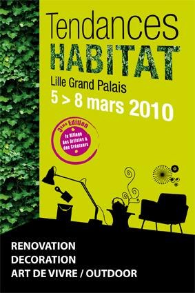 TENDANCES HABITAT du 5 au 8 mars 2010 à Lille Grand Palais