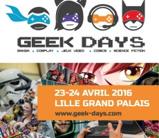 Geek Days 2016 à Lille Grand Palais